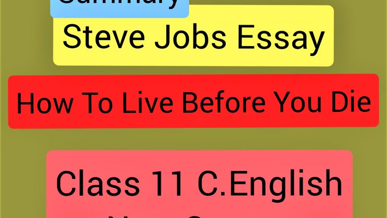 Summary  of 'How To Live Before You Die' Essay by Steve Jobs